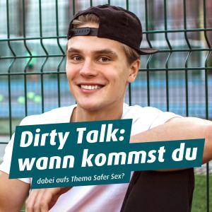 Dirty Talk: wann kommst Du dabei aufs Thema Safer Sex? Infos zur Kampagne STI auf Tour!